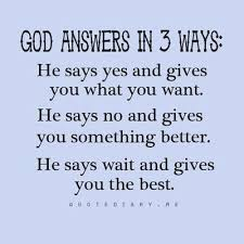 god answers in three ways spiritual quotes inspirational