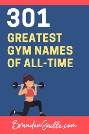 301 coolest gym names of all time