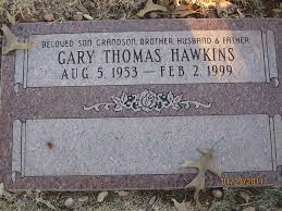 Gary Thomas Hawkins (1953-1999) - Find A Grave Memorial