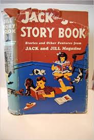 Jack and Jill Story Book: Ada Campbell Rose, Editor: Amazon.com: Books
