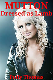 Mutton Dressed as Lamb: ...any man would do... (English Edition ...