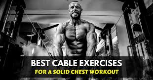 cable exercises for a solid chest workout