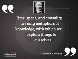 time space and causality are inspirational quote by friedrich
