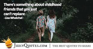 childhood friends quote picture