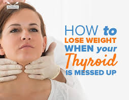 lose weight when your thyroid is messed up