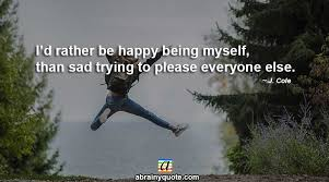 j cole quotes on happy being myself abrainyquote