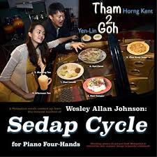 Wesley Allan Johnson: Sedap Cycle for Piano Four-Hands by Tham 2 ...