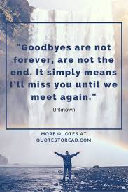 goodbye quotes from unknown author more quotes about goodbyes in
