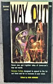 Way Out by Ivan Howard (editor): (1963)   My Book Heaven