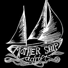 Mother Ship Adrift - Home | Facebook