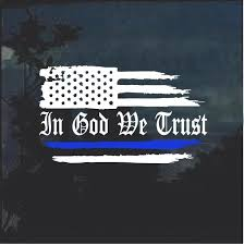 In God We Trust Thin Blue Line Weathered Flag Window Decal Sticker Custom Sticker Shop