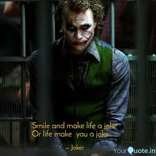 smile and make life a jok quotes writings by joker yourquote