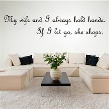 My Wife And I Always Hold Hands If I Let Go She Shops Vinyl Wall Decal Wall Quote Wall Decor