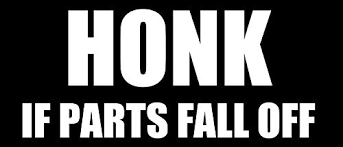 Honk If Parts Fall Off Bumper Sticker F Buy Online In China At Desertcart