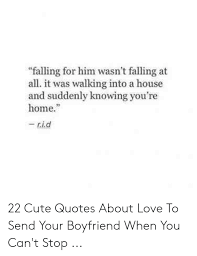 falling for him wasn t falling at all it was walking into a house