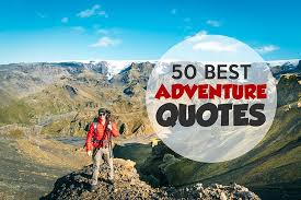 epic adventure quotes to kick you off your couch • expert va d
