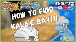 HOW TO FIND KALA'E BAY IN SUN & MOON!!! Hidden Area! Bagon ...