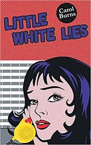 Amazon | Little White Lies | Carol Burns, Dr Katharine Smith PhD ...
