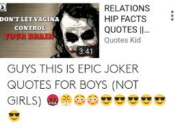 guys this is epic joker quotes for boys not girls