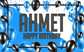 تحميل خلفيات عيد ميلاد سعيد أحمد عيد ميلاد بالونات الخلفية أحمد