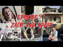 Episode 97: Zack and Addie - YouTube