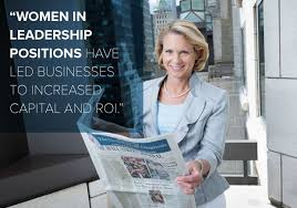 Women in leadership positions has led businesses to increased ...