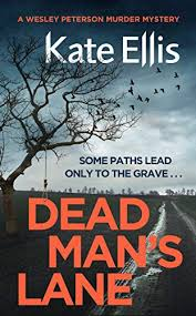 Dead Man's Lane: Book 23 in the DI Wesley Peterson crime series (English  Edition) eBook: Ellis, Kate: Amazon.fr