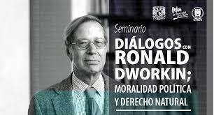 Seminario Diálogos con Ronald Dworkin; moralidad política y derecho natural  - Actividades Académicas