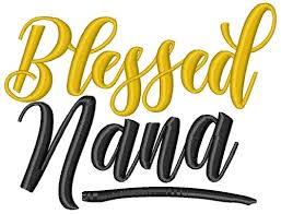 Blessed Nana Embroidery Designs, Machine Embroidery Designs at ...