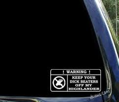 Keep Your Dick Beaters Off My Highlander Funny Toyota Window Decal Sticker Ebay