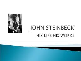 English 1102- Research Presentation-(John Steinbeck)- by Eula Smith
