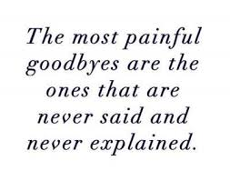 love goodbye quotes painful realizes •