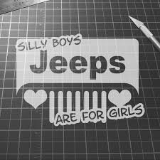 Silly Boys Jeeps Are For Girls Decal Raven Decals