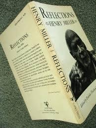 "Reflections,"" by Henry Miller; Edited by Twinka Thiebaud; 1981; Capra Soft  Cov   eBay"