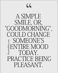 how difficult is it for you to simply smile and say good morning
