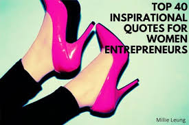 top inspirational quotes for women entrepreneurs millie leung