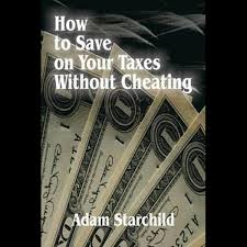 How to Save on Your Taxes Without Cheating by Adam Starchild ...