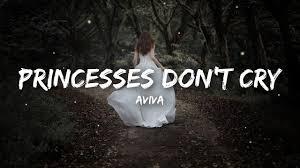 lirik lagu princesses don t cry aviva