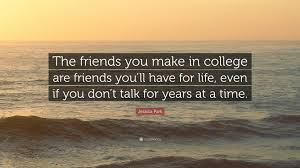 """jessica park quote """"the friends you make in college are friends"""