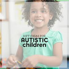 gift ideas for autistic children for