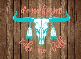 Do No Harm Take No Bull Decal Cow Skull Decal Livestock Decal Rustic Car Decal Country Girl De Vozeli Com