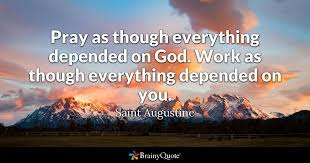 saint ine pray as though everything depended on