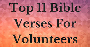 top bible verses for volunteers info