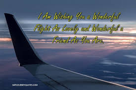 have a safe flight quotes for someone special in motivation