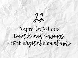 22 super cute love es and sayings