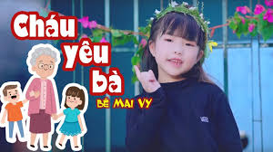 ♫ 👧👵 Cháu Yêu Bà 👵👧 - Bé Mai Vy - Nhạc Thiếu Nhi Hay Nhất - YouTube