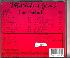MATHILDA JONES - Dues Paid In Full CD 2000 Manuel Smith/Joe Caruso ...
