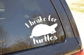 I Brake For Turtles Vinyl Decal Window Sticker Car Decal Vinyl Decals Window Stickers Turtle