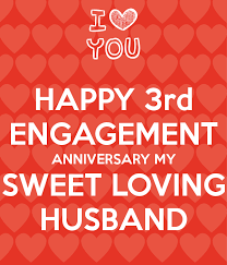 happy rd engagement anniversary my sweet loving husband