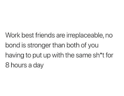work best friends are irreplaceable no bond is stronger than both